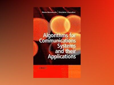 Algorithms for Communications Systems and their Applications av Nevio Benvenuto