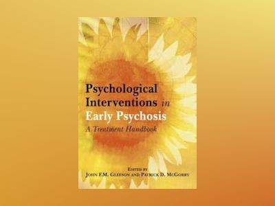 Psychological Interventions in Early Psychosis: A Treatment Handbook av John Gleeson