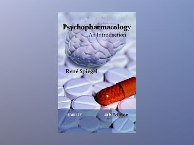 Psychopharmacology: An Introduction, 4th Edition av René Spiegel