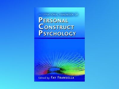 International Handbook of Personal Construct Psychology av Fay Fransella