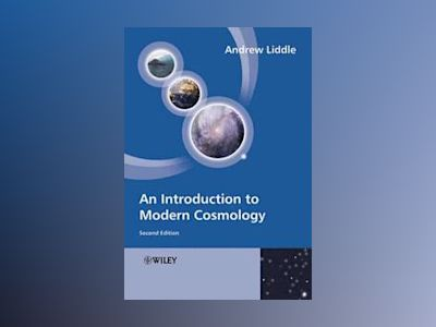An Introduction to Modern Cosmology, 2nd Edition av Andrew Liddle