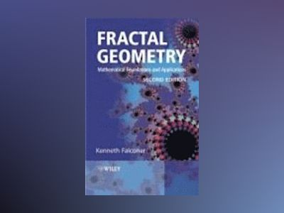 Fractal Geometry: Mathematical Foundations and Applications, 2nd Edition av Kenneth Falconer