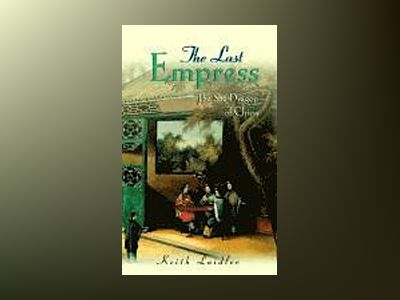The Last Empress: The She-Dragon of China av Keith Laidler