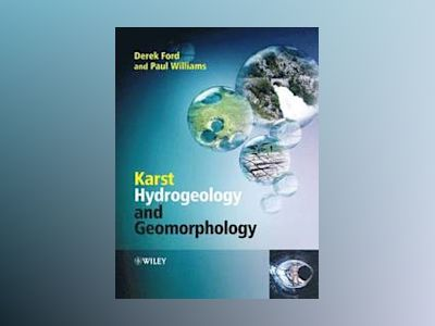 Karst Hydrogeology and Geomorphology av Derek C. Ford