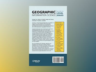 Geographic Information Science: Mastering the Legal Issues, 2nd Edition av George Cho