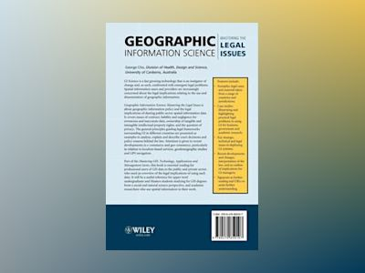 Geographic Information Science: Mastering the Legal Issues av George Cho