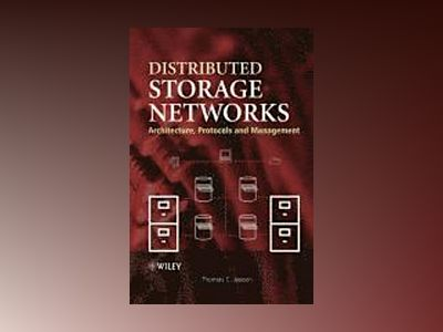 Distributed Storage Networks: Architecture, Protocols and Management av Thomas C. Jepsen
