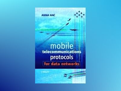 Mobile Telecommunications Protocols for Data Networks av Anna Hac