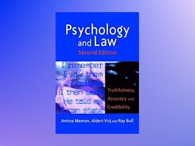 Psychology and Law: Truthfulness, Accuracy and Credibility, 2nd Edition av Amina Memon