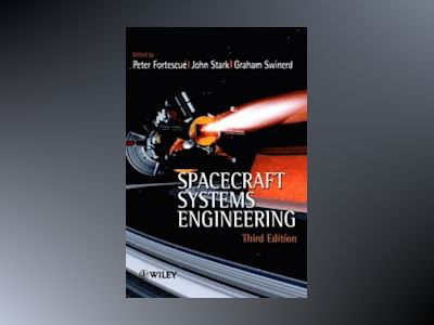 Spacecraft Systems Engineering, 3rd Edition av Peter Fortescue