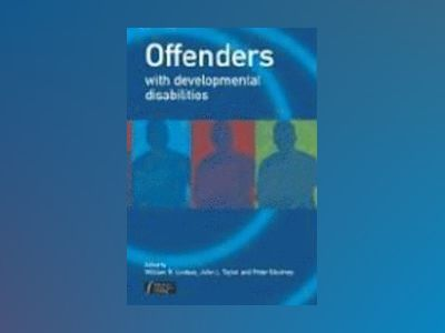 Offenders with Developmental Disabilities av W. R. Lindsay