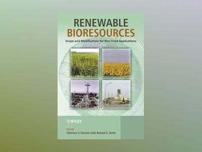 Renewable Bioresources: Scope and Modification for Non-Food Applications av Christian Stevens