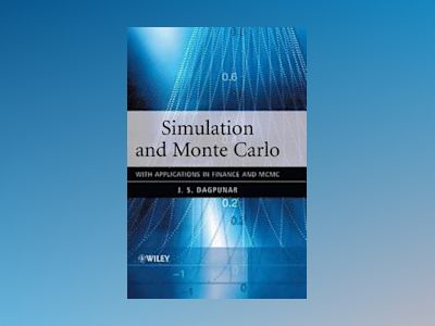 Simulation and Monte Carlo: With applications in finance and MCMC av John Selim Dagpunar