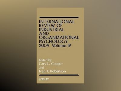 International Review of Industrial and Organizational Psychology, Volume 19 av Cary L. Cooper