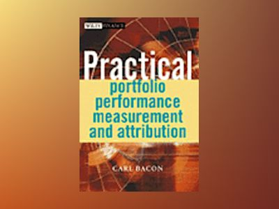 Practical Portfolio Performance Measurement and Attribution av Carl Bacon