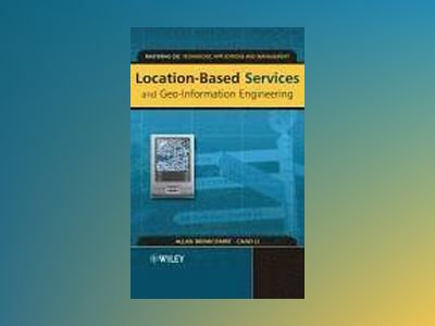 Location-Based Services and Geo-Information Engineering av Allan Brimicombe