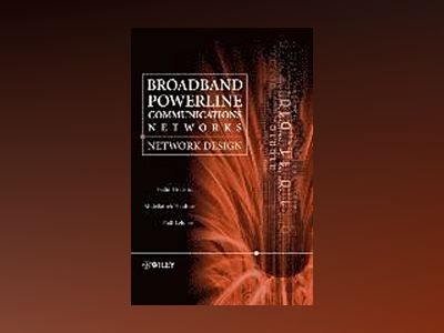 Broadband Powerline Communications: Network Design av Halid Hrasnica