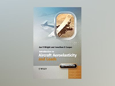 Introduction to Aircraft Aeroelasticity and Loads av Jan Robert Wright