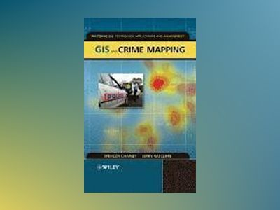 GIS and Crime Mapping av Spencer Chainey