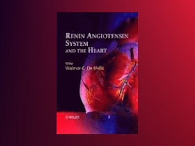 Renin Angiotensin System and the Heart av Walmor De Mello