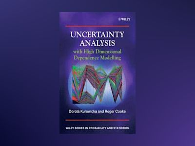 Uncertainty Analysis with High Dimensional Dependence Modelling av Roger Cooke