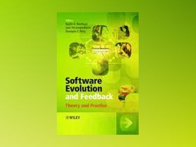 Software Evolution and Feedback: Theory and Practice av Nazim H. Madhavji