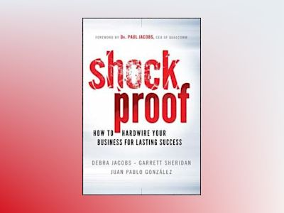Shockproof: How to Hardwire Your Business for Lasting Success av Debra Jacobs