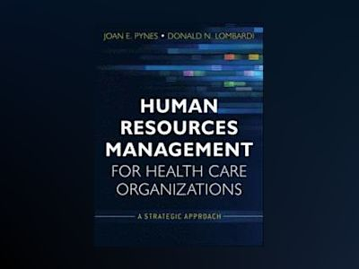 Human Resources Management for Health Care Organizations: A Strategic Appro av Donald N. Lombardi
