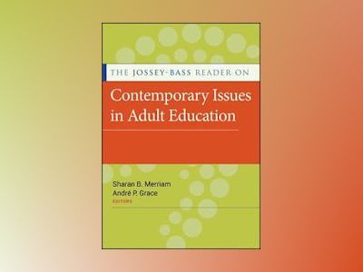 The Jossey-Bass Reader on Contemporary Issues in Adult Education av Sharan B. Merriam