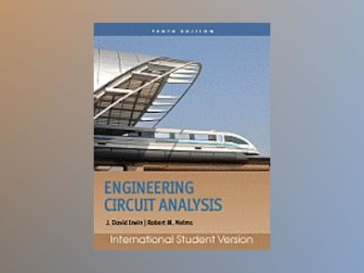 Engineering Circuit Analysis, International Student Version, 10th Edition av J. David Irwin