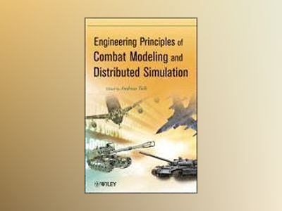 Engineering Principles of Combat Modeling and Distributed Simulation av Andreas Tolk