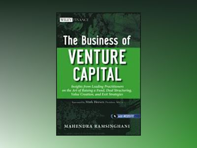 The Business of Venture Capital: Insights from Leading Practitioners on the av Mahendra Ramsinghani
