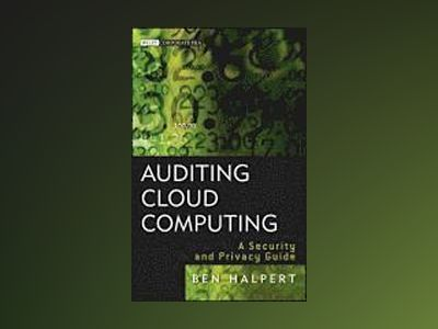 Auditing Cloud Computing: A Security and Privacy Guide av Ben Halpert