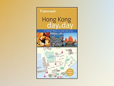Frommer's Hong Kong Day by Day, 2nd Edition av Graham Bond