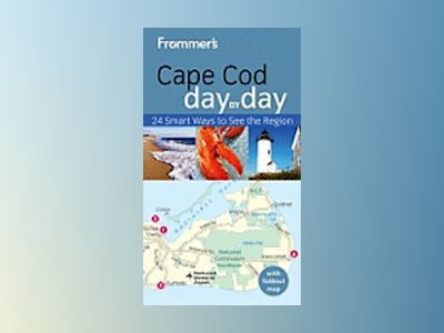 Frommer's Cape Cod Day by Day, 1st Edition av Laura M. Reckford