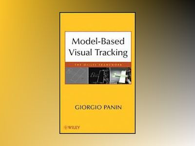 Model-based Visual Tracking: the OpenTL Framework av Giorgio Panin