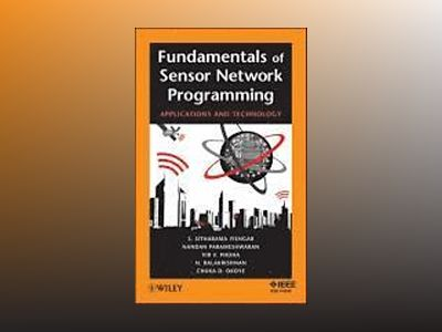 Fundamentals of Sensor Network Programming: Applications and Technology av S. Sitharama Iyengar