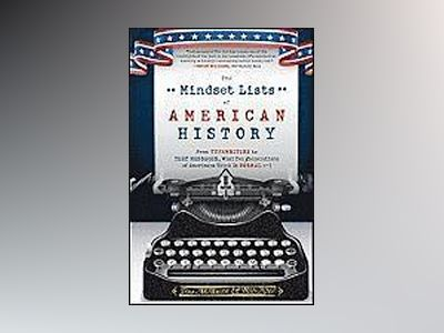 The Mindset Lists of American History: From Typewriters to Text Messages, W av Tom McBride