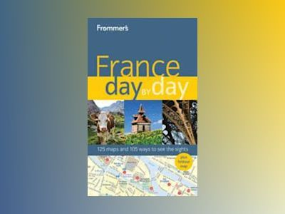 Frommer's France Day by Day av Anna E. Brooke