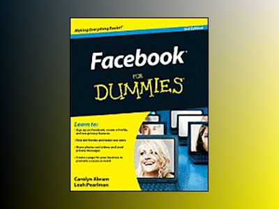 Facebook For Dummies, 3rd Edition av Leah Pearlman