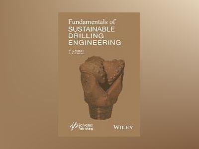 Fundamentals of Sustainable Drilling Engineering av Nazli Hossain