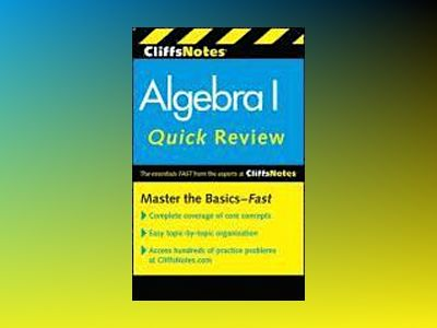 CliffsNotes Algebra I Quick Review, 2nd Edition av Ph.D. Jerry Bobrow