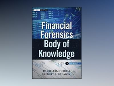 Financial Forensics Body of Knowledge, + Website av Darrell D. Dorrell