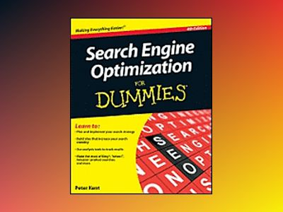Search Engine Optimization For Dummies , 4th Edition av Peter Kent