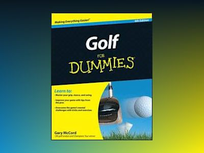 Golf For Dummies, 4th Edition av Gary McCord