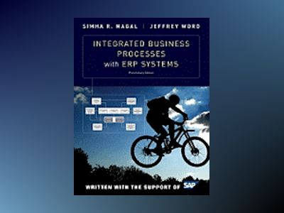 Integrated Business Processes with ERP Systems, Preliminary Edition av Simha R. Magal