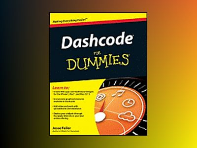 Dashcode For Dummies av Jesse Feiler