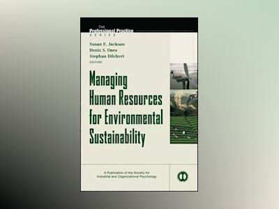 Managing Human Resources for Environmental Sustainability av Susan E. Jackson