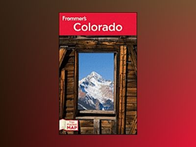 Frommer's Colorado, 11th Edition av Eric Peterson