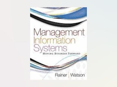 Management Information Systems av R. Kelly Rainer